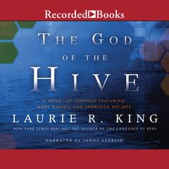 The God of the Hive: A Novel of Suspense Featuring Mary Russell and Sherlock Holmes Audiobook, by Laurie R. King