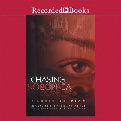 Chasing Sophea: A Novel Audiobook, by Gabrielle Pina