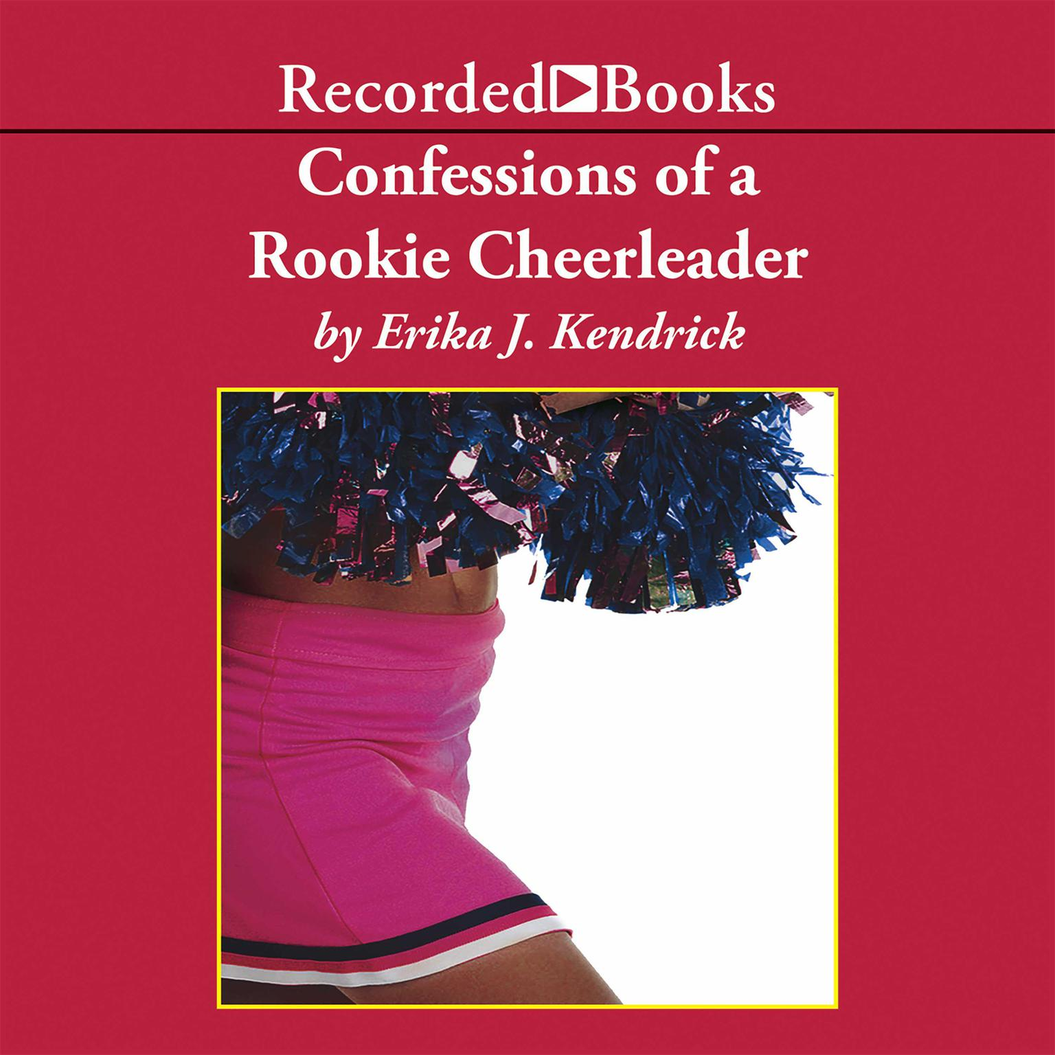 Printable Confessions of a Rookie Cheerleader Audiobook Cover Art