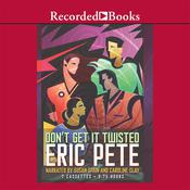 Dont Get it Twisted Audiobook, by Eric Pete