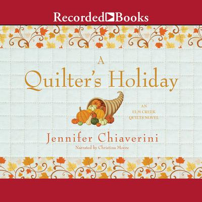A Quilters Holiday Audiobook, by Jennifer Chiaverini