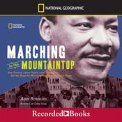 Marching to the Mountaintop: How Poverty, Labor Fights, and Civil Rights set the Stage for Martin Kuther King, Jr.'s Final Hours, by Ann Bausum