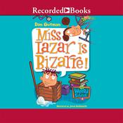 Miss Lazar Is Bizarre! Audiobook, by Dan Gutman
