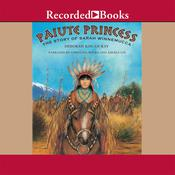 Paiute Princess: The Story of Sarah Winnemucca Audiobook, by Deborah Kogan Ray
