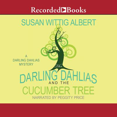 The Darling Dahlias and the Cucumber Tree Audiobook, by Susan Wittig Albert