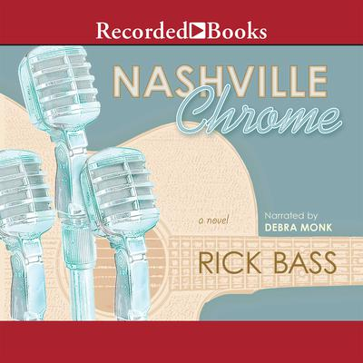 Nashville Chrome Audiobook, by Rick Bass