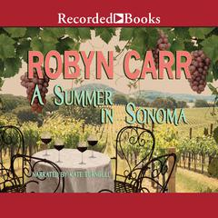 Summer in Sonoma Audiobook, by Robyn Carr