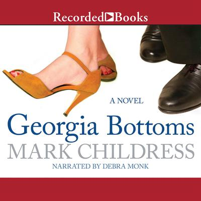 Georgia Bottoms Audiobook, by Mark Childress