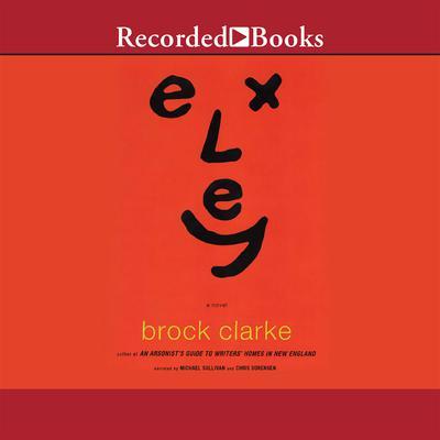 Exley Audiobook, by Brock Clarke