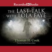 The Last Talk with Lola Faye Audiobook, by Thomas H. Cook