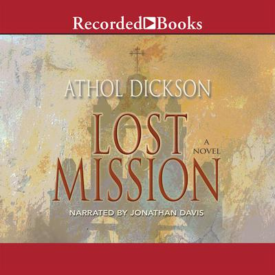 Lost Mission Audiobook, by Athol Dickson