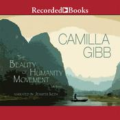 The Beauty of Humanity Movement: A Novel, by Camilla Gibb