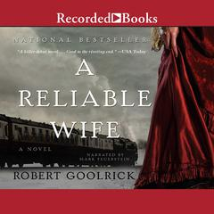 A Reliable Wife Audiobook, by Robert Goolrick