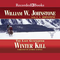 Winter Kill Audiobook, by J. A. Johnstone, William W. Johnstone