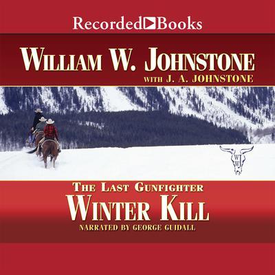 Winter Kill Audiobook, by William W. Johnstone