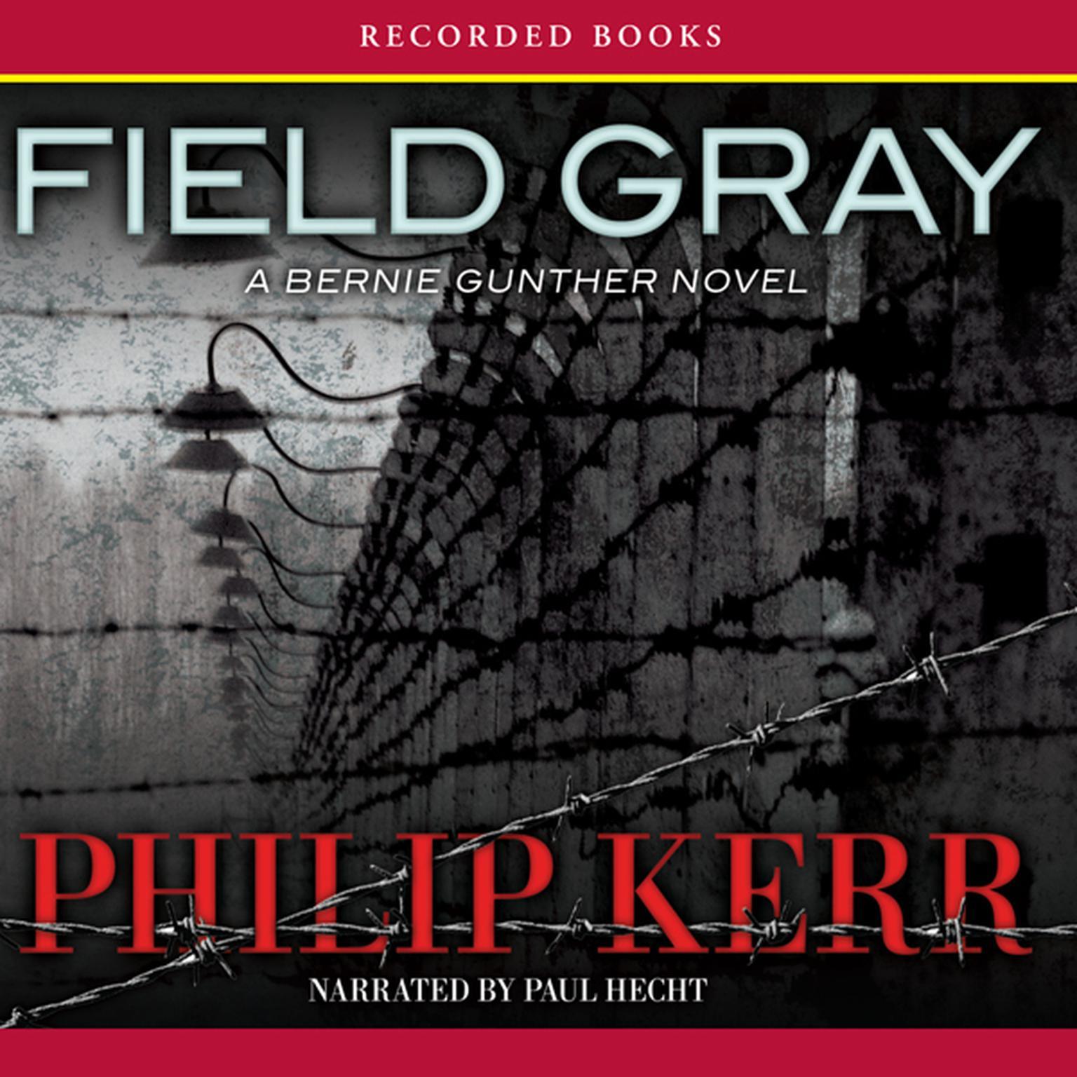 Printable Field Gray: A Bernie Gunther Novel Audiobook Cover Art