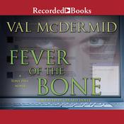 Fever of the Bone Audiobook, by Val McDermid