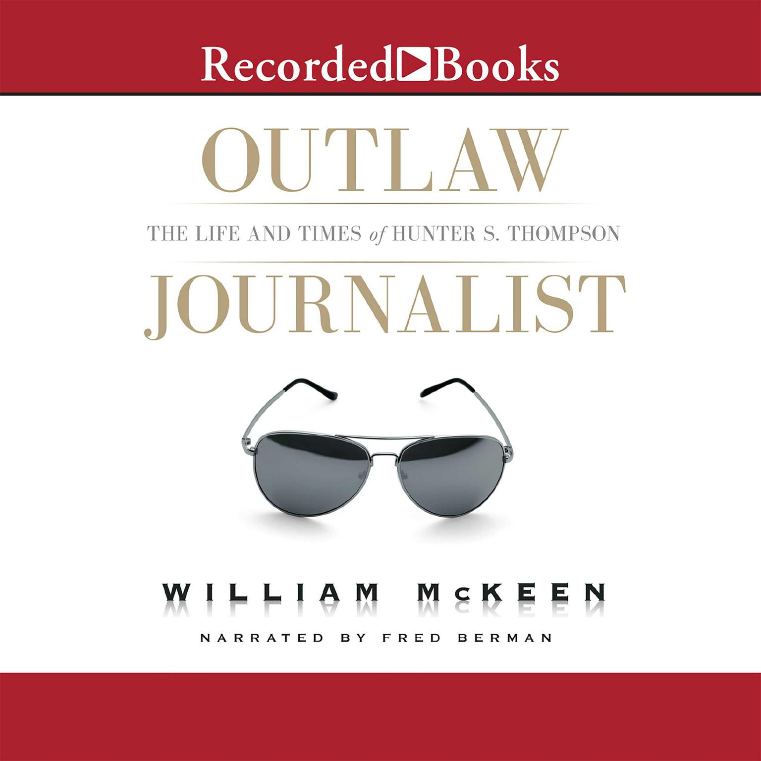 Printable Outlaw Journalist: The Life and Times of Hunter S. Thompson Audiobook Cover Art