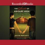 The Ghosts of Ashbury High Audiobook, by Jaclyn Moriarty