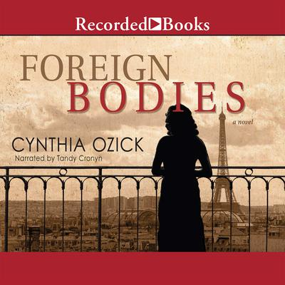 Foreign Bodies Audiobook, by Cynthia Ozick