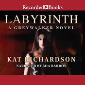 Labyrinth: A Greywalker Novel Audiobook, by Kat Richardson