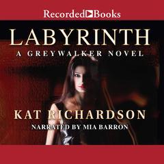 Labyrinth: A Greywalker Novel Audiobook, by Kat Richardson