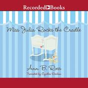 Miss Julia Rocks the Cradle, by Ann B. Ross