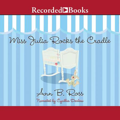 Miss Julia Rocks the Cradle Audiobook, by Ann B. Ross