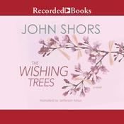 The Wishing Trees Audiobook, by John Shors