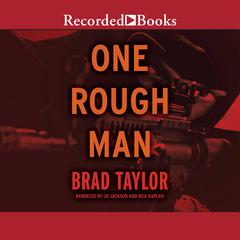 One Rough Man: A Pike Logan Thriller Audiobook, by Brad Taylor