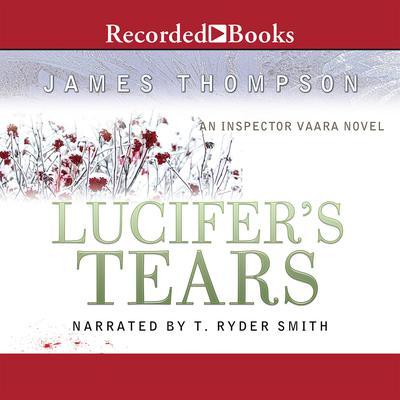 Lucifer's Tears: An Inspector Vaara Novel Audiobook, by James Thompson