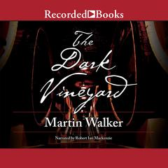 The Dark Vineyard Audiobook, by Martin Walker