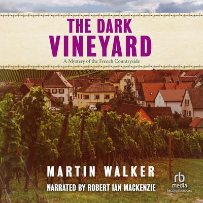 The Dark Vineyard Audiobook, by Martin Walker