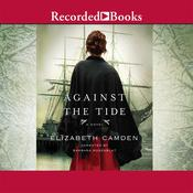 Against the Tide Audiobook, by Elizabeth Camden