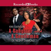 A Gangster and a Gentleman: I Need a Gangsta; Gentlemen Prefer Bullets Audiobook, by Kiki Swinson, De'nesha Diamond