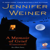 A Memoir of Grief (Continued): An eShort Story, by Jennifer Weiner