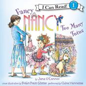 Fancy Nancy: Too Many Tutus Audiobook, by Jane O'Connor