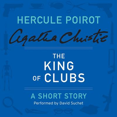 The King of Clubs: A Hercule Poirot Short Story Audiobook, by Agatha Christie