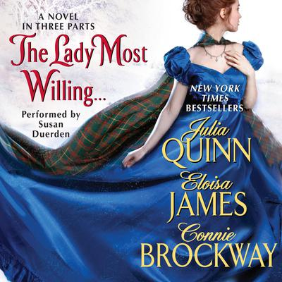 The Lady Most Willing...: A Novel in Three Parts Audiobook, by Julia Quinn
