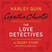 The Love Detectives: A Harley Quin Short Story Audiobook, by Agatha Christie
