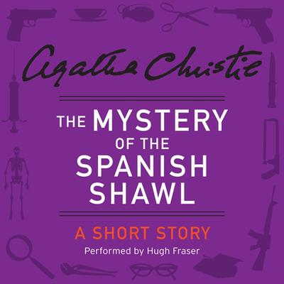 The Mystery of the Spanish Shawl: A Short Story Audiobook, by Agatha Christie