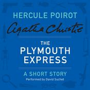 The Plymouth Express: A Hercule Poirot Short Story, by Agatha Christie
