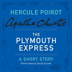 The Plymouth Express: A Hercule Poirot Short Story Audiobook, by Agatha Christie
