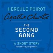 The Second Gong: A Hercule Poirot Short Story Audiobook, by Agatha Christie