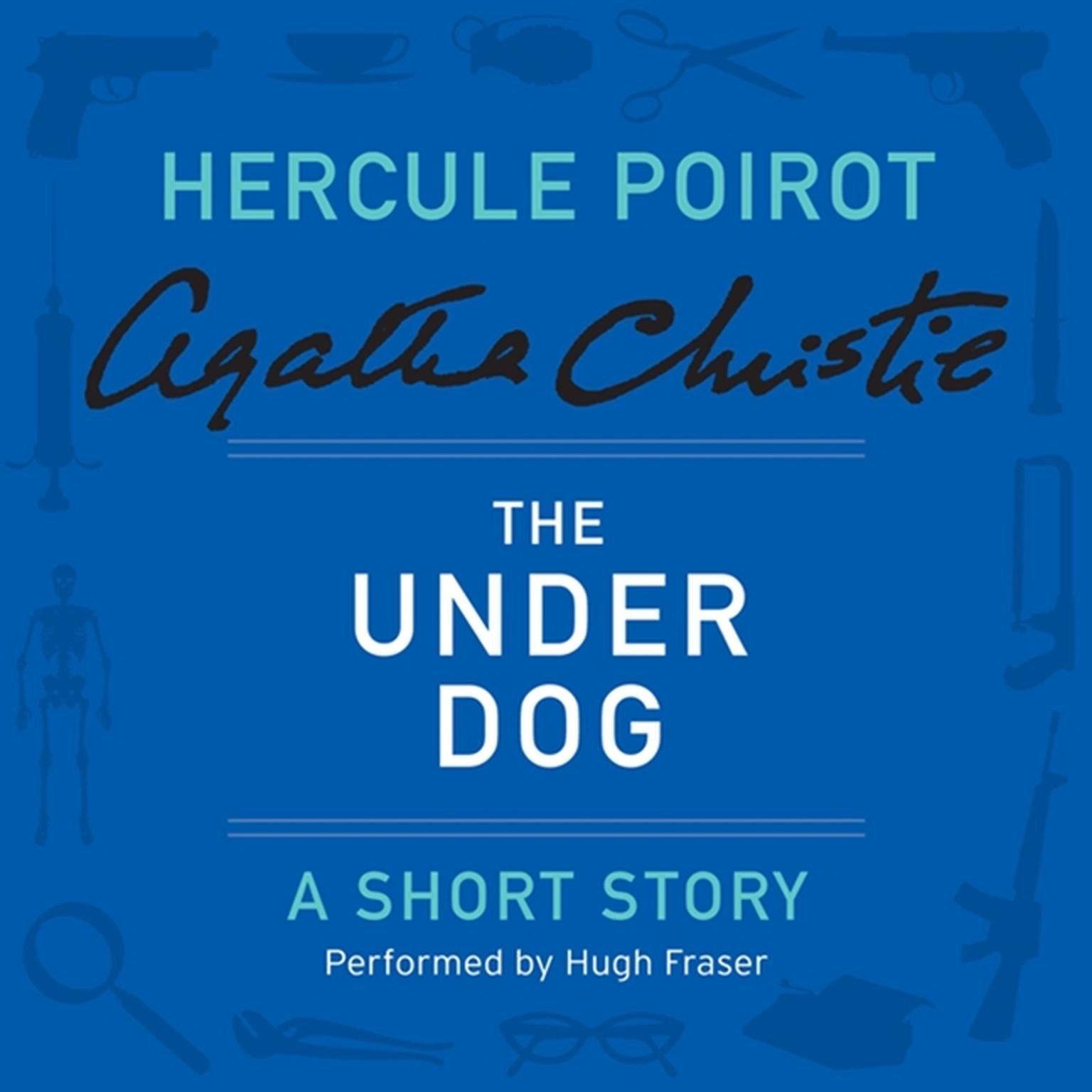 Printable The Under Dog: A Hercule Poirot Short Story Audiobook Cover Art
