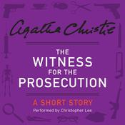 The Witness for the Prosecution: A Short Story, by Agatha Christie