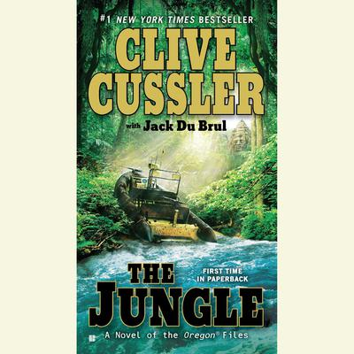 The Jungle: A Novel of the Oregon Files Audiobook, by Clive Cussler