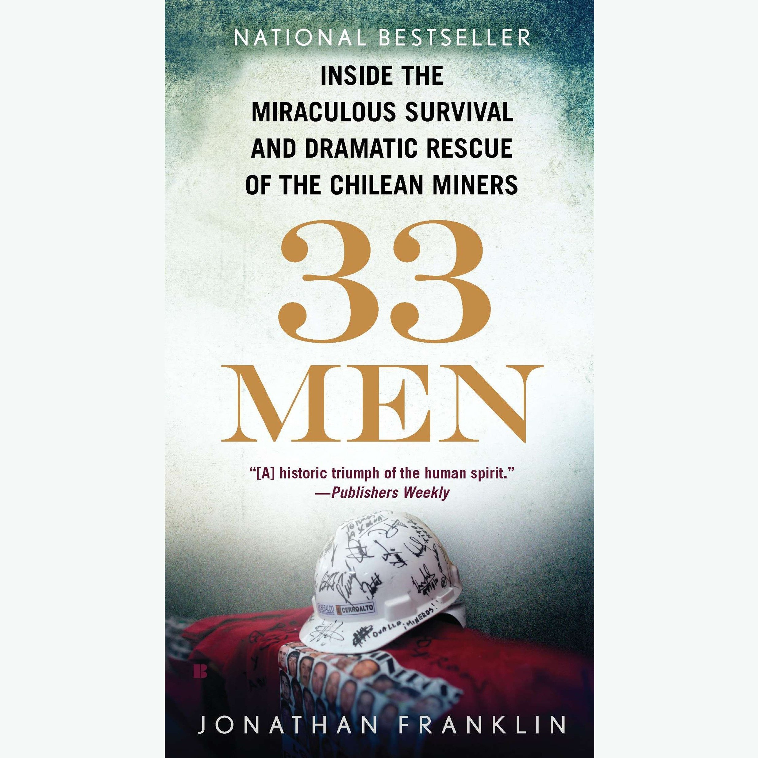 Printable 33 Men: Inside the Miraculous Survival and Dramatic Rescue of the Chilean Miners Audiobook Cover Art