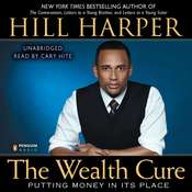 The Wealth Cure: Putting Money in Its Place Audiobook, by Hill Harper