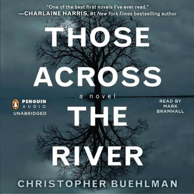 Those Across the River Audiobook, by Christopher Buehlman